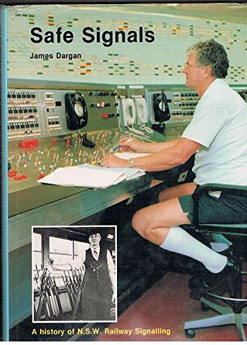 9780730558699: Safe signals: A history of N.S.W. railway signalling