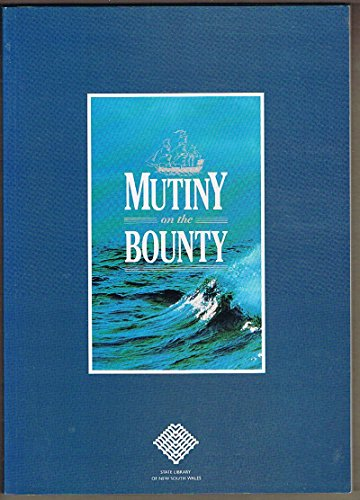 Mutiny on the Bounty: The story of Captain William Bligh, seaman, navigator, surveyor, and of the ...