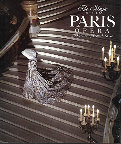 9780730583332: The Magic of the Paris Opera: 300 years of French style