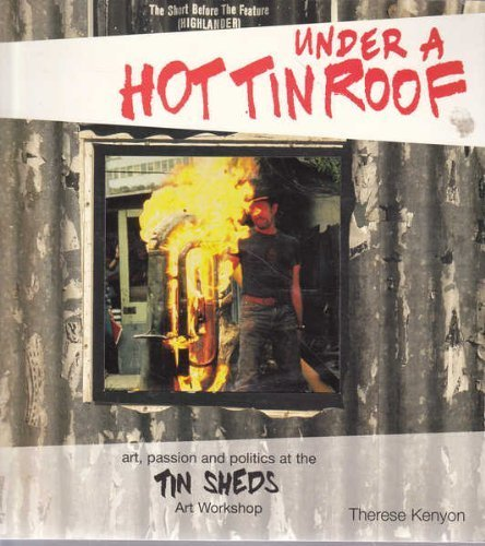 Under A Hot Tin Roof: Art, Passion: Kenyon, Therese; Christopher