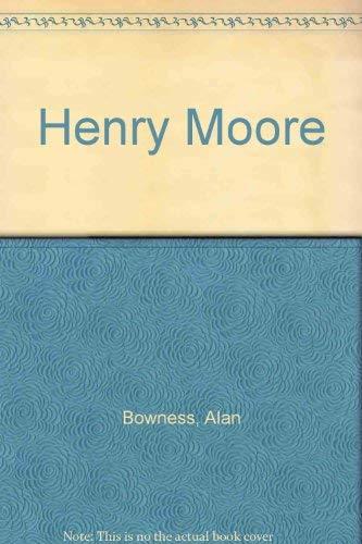 Henry Moore, 1898-1986: Bowness, Alan, Capon, Edmund, et al.
