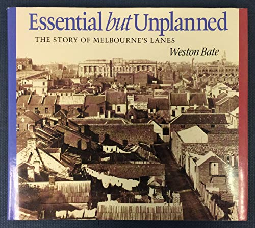 9780730635987: Essential but unplanned: The story of Melbourne's lanes