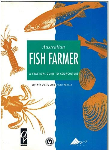 9780730647676: Australia Fish Farmer : a Practical Guide to Aquaculture
