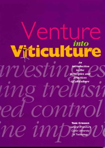 9780730666356: Venture into Viticulture: An Introduction to the Principles and Practices of Viviculture