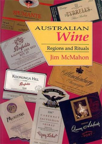 Australian Wine: Regions and Rituals (0730674673) by McMahon, Jim
