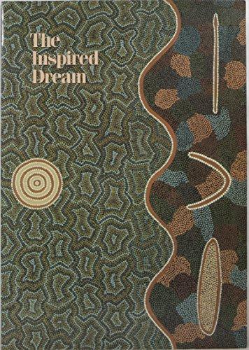 The Inspired Dream: Life as Art in Aboriginal Australia: West, Margie K.C.