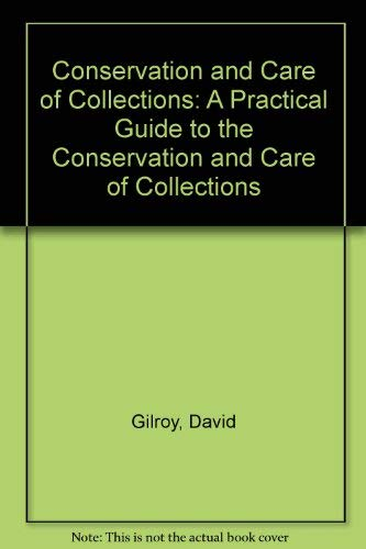 9780730712152: Conservation and Care of Collections: A Practical Guide to the Conservation and Care of Collections