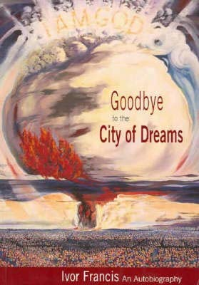 9780730830061: Goodbye to the City of Dreams: An Autobiography