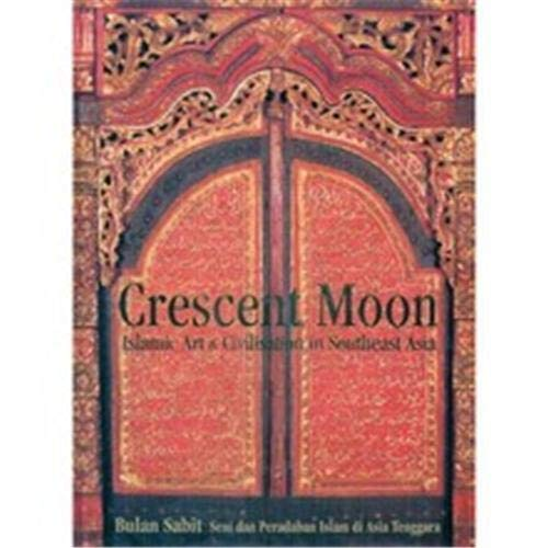 Crescent Moon - Islamic Art and Civilization in Southeast Asia