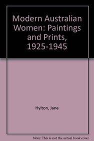 9780730830368: Modern Australian Women: Paintings and Prints, 1925-1945