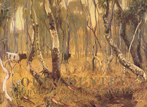 Our Country: Australian Federation Landscapes, 1900-1914