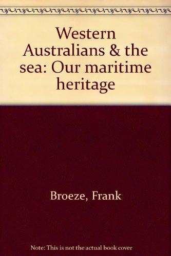 Western Australians & the Sea: Our maritime: Frank Broeze