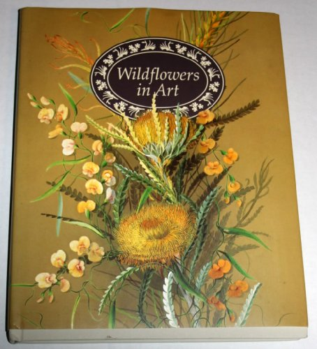 Wildflowers in art: Artists' impressions of Western Australian wildflowers, 1699-1991: Janda ...
