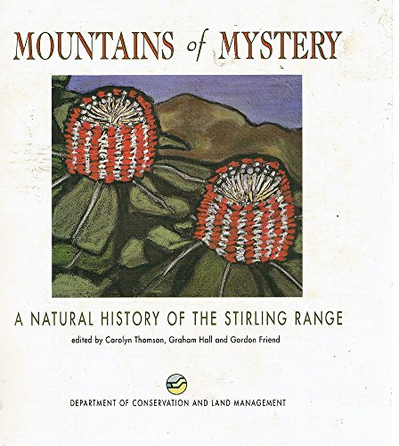 Mountains Of Mystery: A Natural History Of The Stirling Range