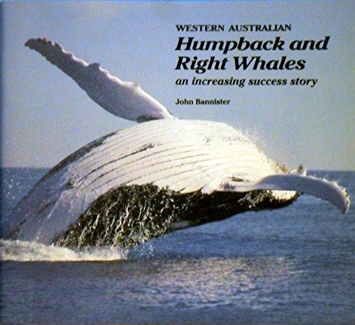 Western Australian Humpback and Right Whales: An: John Bannister, Jill