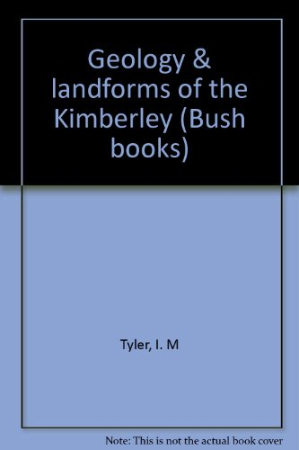 9780730968528: Geology & landforms of the Kimberley (Bush books)