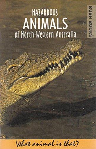 Hazardous Animals of North-Western Australia: Thomas-Dans, Carolyn; Main, Barbara York; Crane, ...