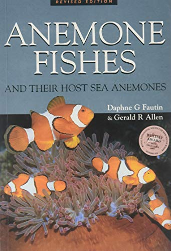 Anemone Fishes and Their Host Sea Anemones: Fautin, Daphne G. and Gerald R. Allen