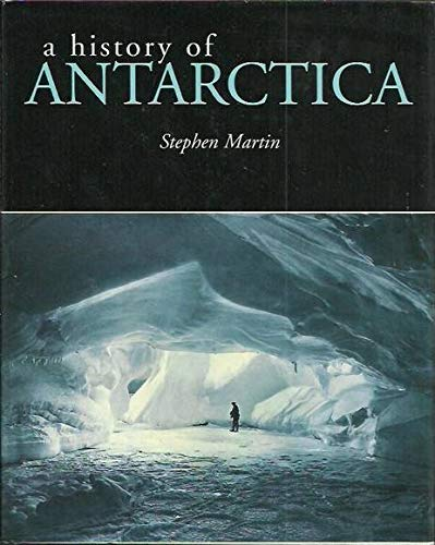 A history of Antarctica (0731066014) by Stephen Martin
