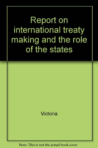 International Treaty Making and the Role of the States: Federal-State Relations Committee