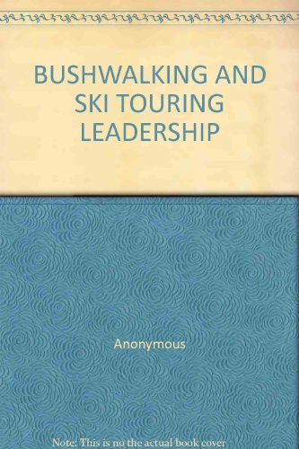 9780731181353: BUSHWALKING AND SKI TOURING LEADERSHIP