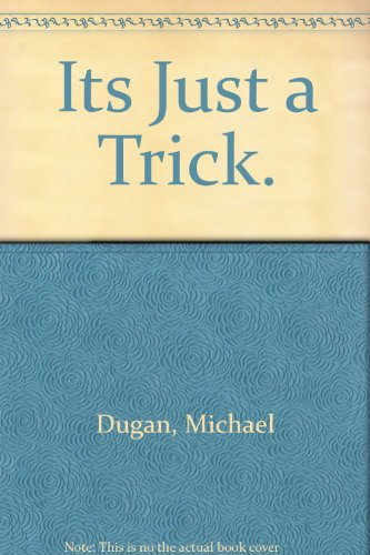 It's Just a Trick (0731202651) by Michael Dugan