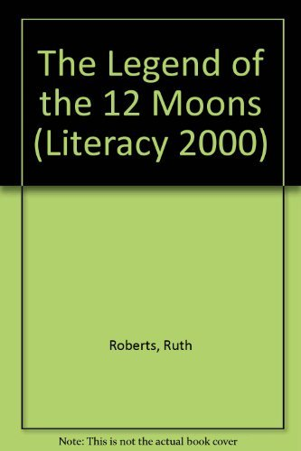 The Legend of the 12 Moons (Literacy: Roberts, Ruth