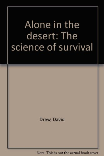9780731206278: Alone in the desert: The science of survival