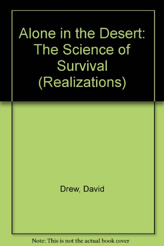 9780731206339: Alone in the Desert: The Science of Survival (Realizations)