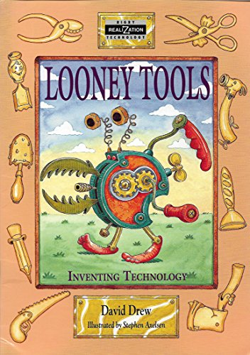 Looney Tools (Inventing Technology): David Drew