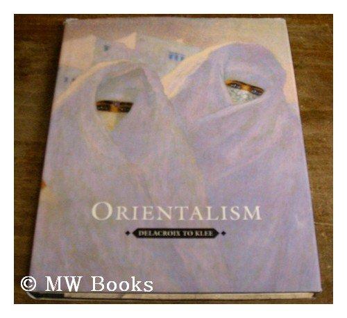 9780731313563: Orientalism: Delacroix to Klee