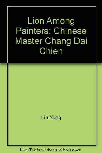9780731389186: Lion Among Pianters: Chinese Master Chang Dai Chien