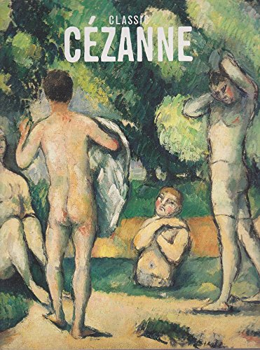 Classic Cezanne: Cezanne, Paul;Art Gallery of New South Wales;Maloon, Terence;Gundert, Angela