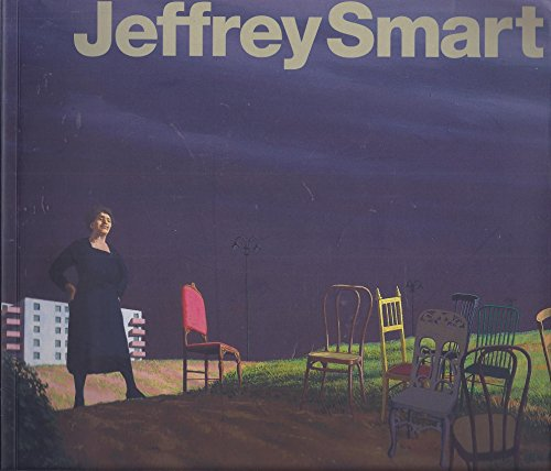 Jeffrey Smart Retrospective: Capon, Edmund; Barry Pearce & Peter Quartermaine Jeffrey Smart