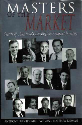 9780731400140: Masters of the Market: Secrets of Australia's Leading Sharemarket Investors