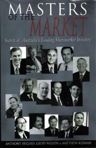 9780731400140: Masters of the Market: Secrets of Australia's Leading Sharemarket Investors b...