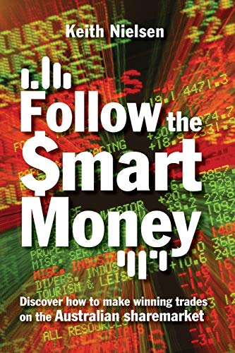 9780731404414: Follow the Smart Money: Discover How to Make Winning Trades on the Australian Sharemarket