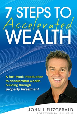 9780731407651: 7 Steps to Accelerated Wealth: A Fast-track Introduction to Accelerated Wealth Building Through Property Investment