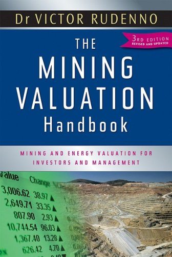 The Mining Valuation Handbook: Mining and Energy Valuation for Investors and Management: Rudenno, ...
