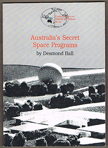 9780731503445: Australia's secret space programs (Canberra papers on strategy and defence)