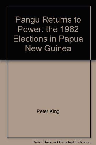 Pangu Returns to Power: The 1982 Elections in Papua New Guinea.