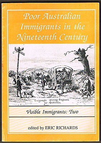 9780731511464: Poor Australian Immigrants in the Nineteenth Century (Visible immigrants, Two)