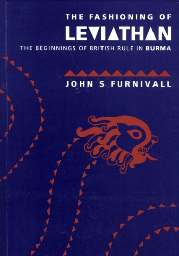 9780731511969: The fashioning of leviathan: The beginnings of British rule in Burma (Occasional paper of the Department of Anthropology, Research School of Pacific Studies, the Australian National University)