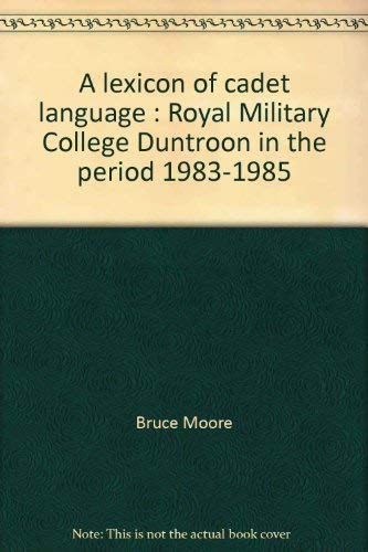 9780731513772: A lexicon of cadet language: Royal Military College, Duntroon, in the period 1983-1985