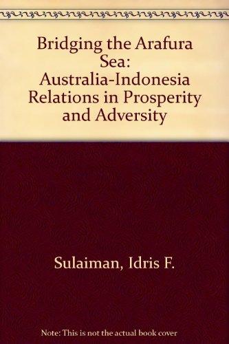 9780731523795: Bridging the Arafura Sea: Australia-Indonesian Relations