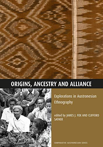 9780731524327: Origins, Ancestry and Alliance: Explorations in Austronesian Ethnography