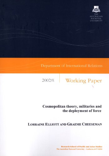 Cosmopolitan Theory, Militaries and the Deployment of Force: Lorraine Elliott, Graeme Cheeseman