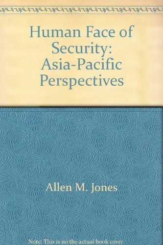 Human Face of Security: Asia-Pacific Perspectives (Canberra Papers on Strategy and Defence): Allen ...