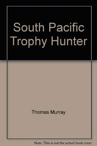 9780731609338: South Pacific Trophy Hunter