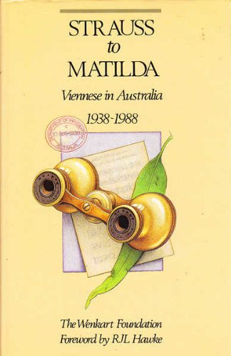 Strauss to Matilda, Viennese in Australia 1938 - 1988: Bittman, Karl